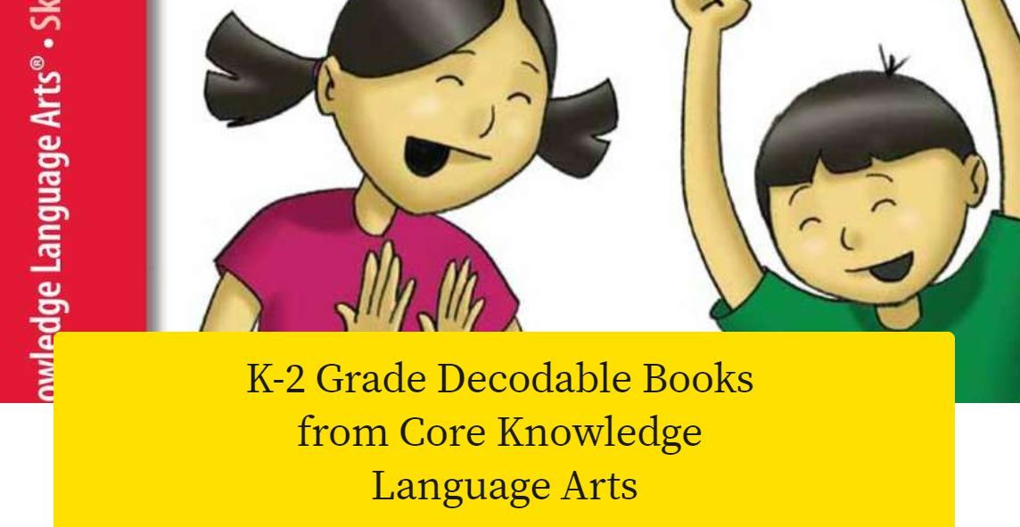 CKLA Decodable Books: CLICK HERE