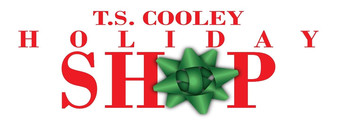 T.S. Cooley Holiday Shop - December 10 - 12