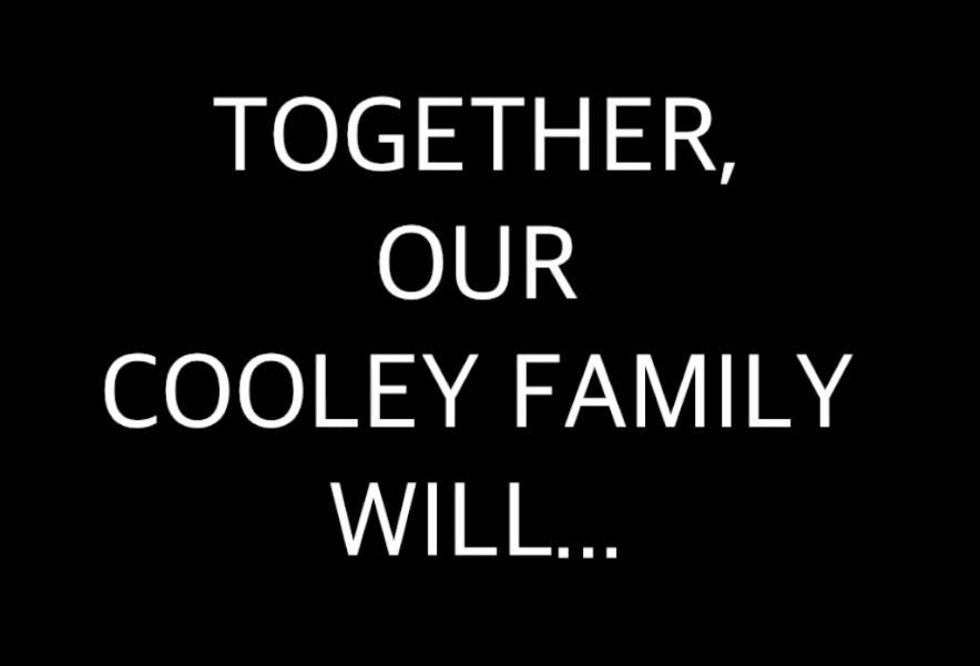 Together, Our Cooley Family Will...