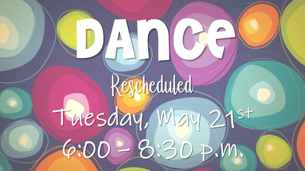 Dance has been rescheduled