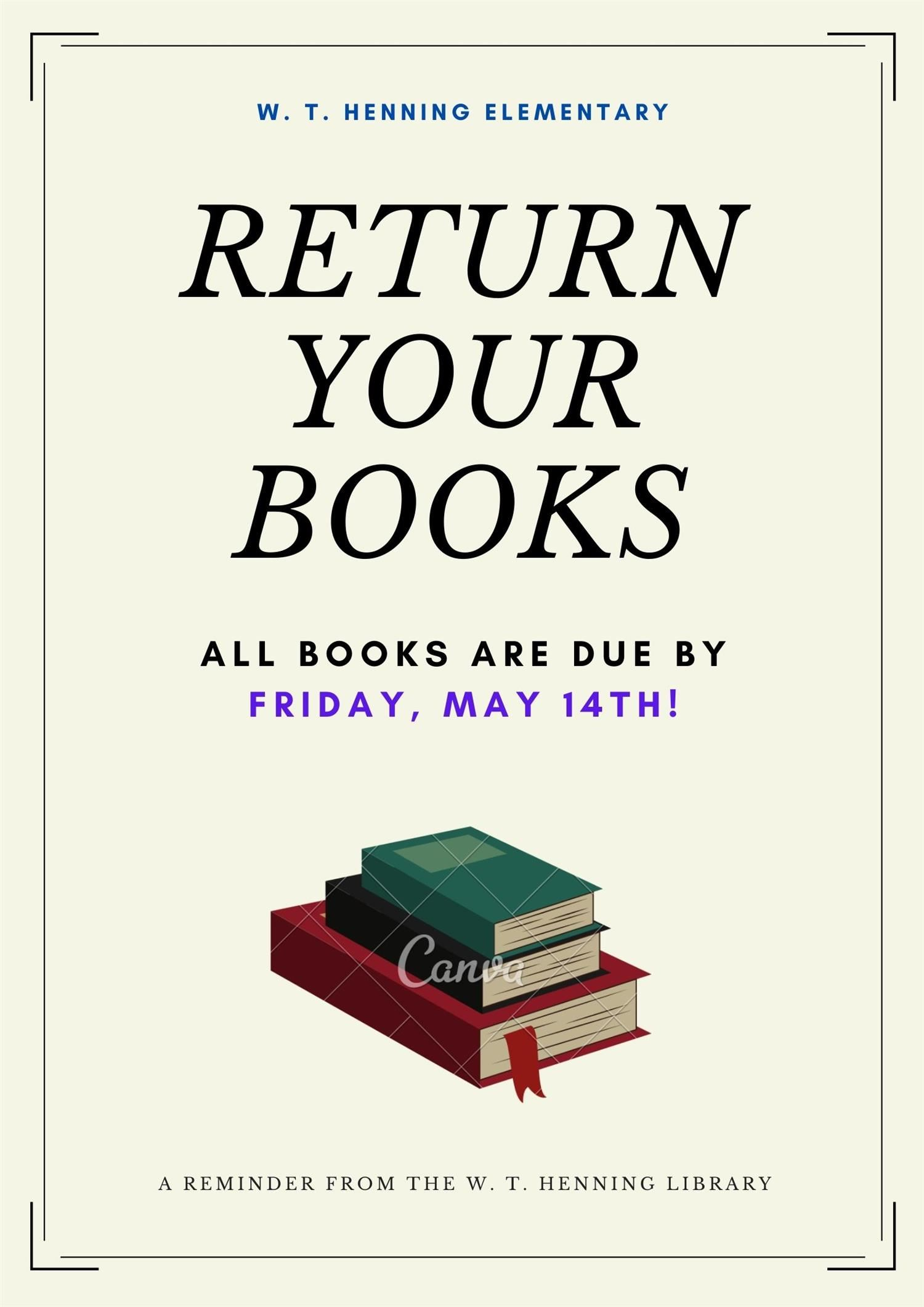 Library books are due Friday, May 14th.