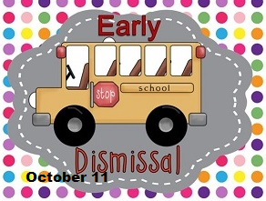 Early Dismissal - October 11