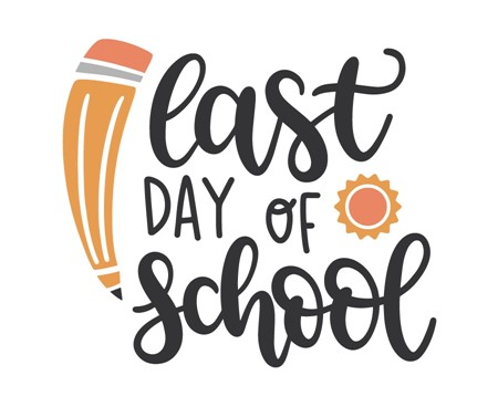 May 21st: Last day of school - NOON Dismissal