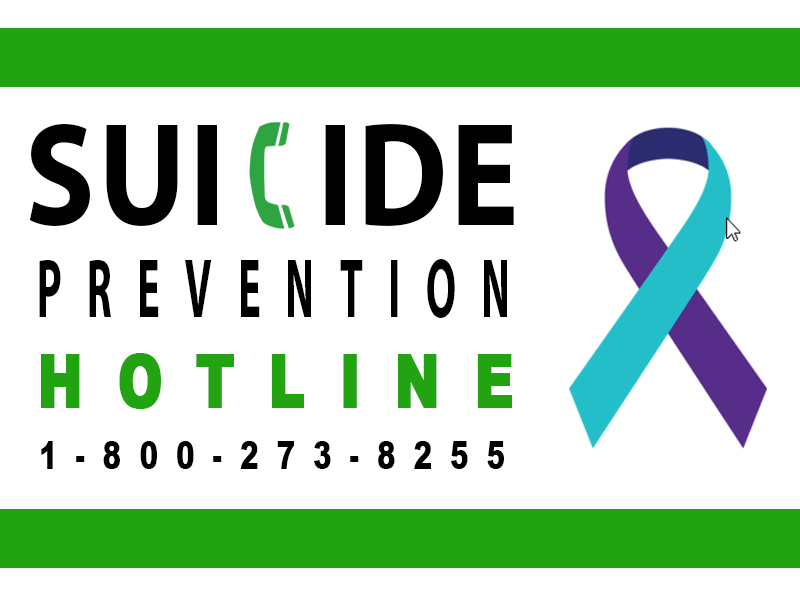 Suicide Prevention hotline  800-273-8255