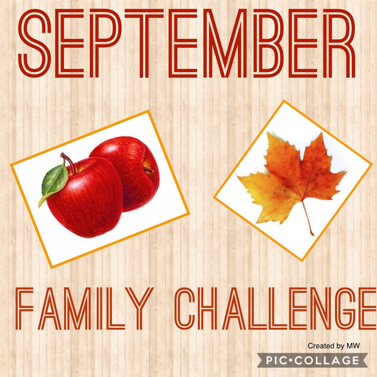 September Family Challenges - Please click Read Full Story to join us in celebrating FAMILY!