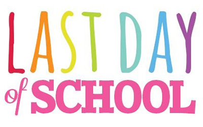 Last Day of School - Thursday, May 24th 1/2 Day