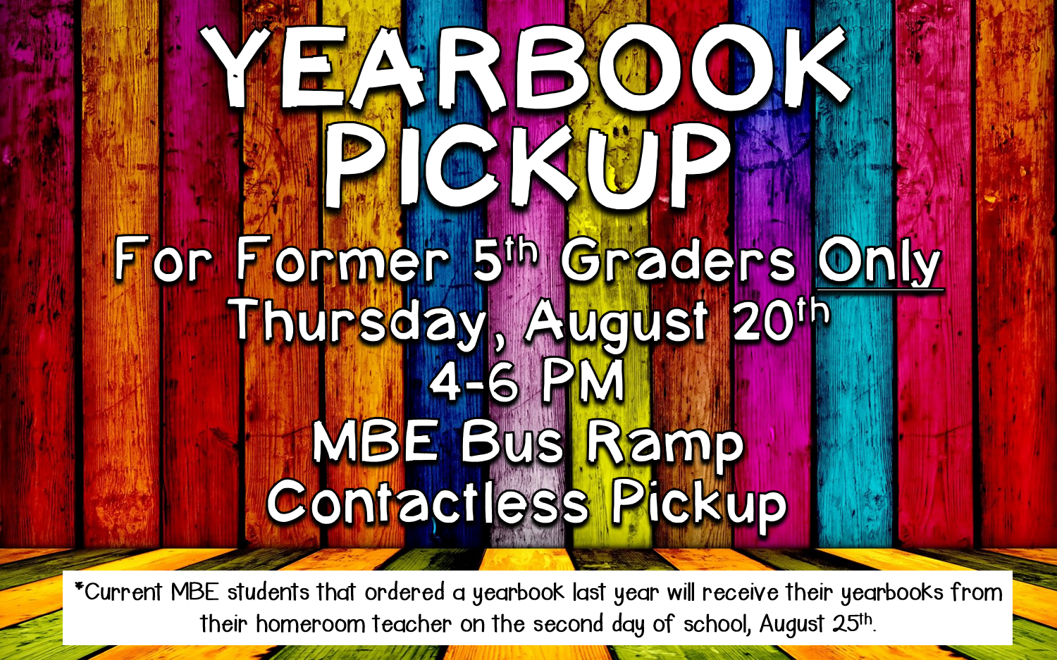 Yearbook Pickup for 2019-2020 5th Grade Students ONLY 8/20 4-6 @ MBE Bus Ramp. Current students will receive theirs 8/25.  Virtual and Former students will receive books after 8/25, Please check back for more details!