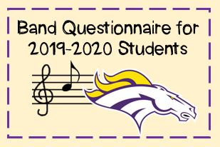 Click Here for the Band Questionnaire for 2019-2020 Students