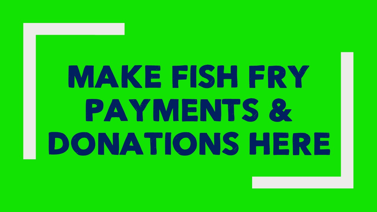 Fish Fry Ticket Payments & Donations