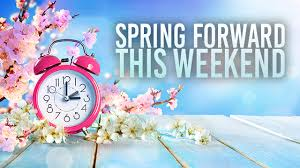 Spring Forward!  Don't forget to set your clocks one hour forward Saturday night.