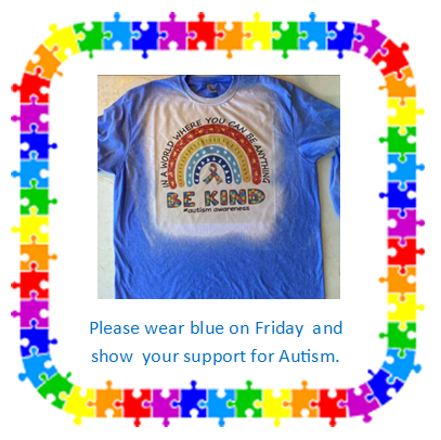 Support Autism by wearing Blue to school on Friday April 16, 2021