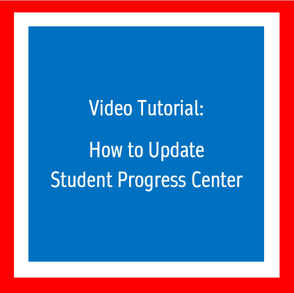 Video Tutorial: How to Update Student Progress Center