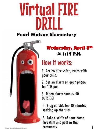 Virtual Fire Drill: Wednesday, April 8th, @ 1:15 p.m.