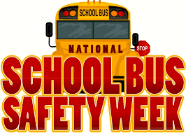 National School Bus Safety Week October 21- October 25, 2019