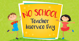 Teacher Inservice No School Monday October 15, 2018