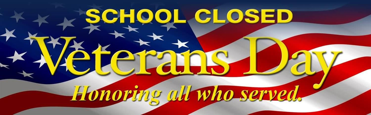 Veteran's Day No School Monday November 12, 2018