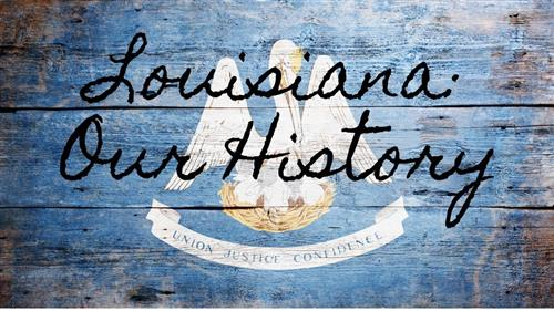 Louisiana Our History